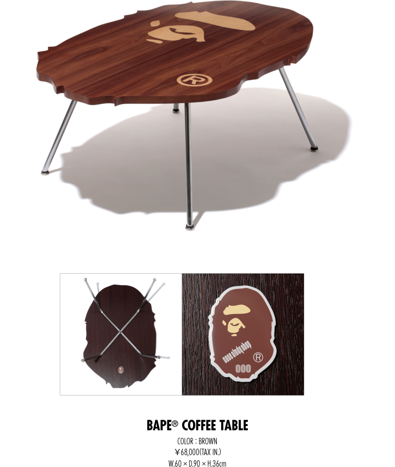 BAPE® COFFEE TABLE COLOR : BROWN ¥68,000(TAX IN.) W.60 × D.90 × H.36cm